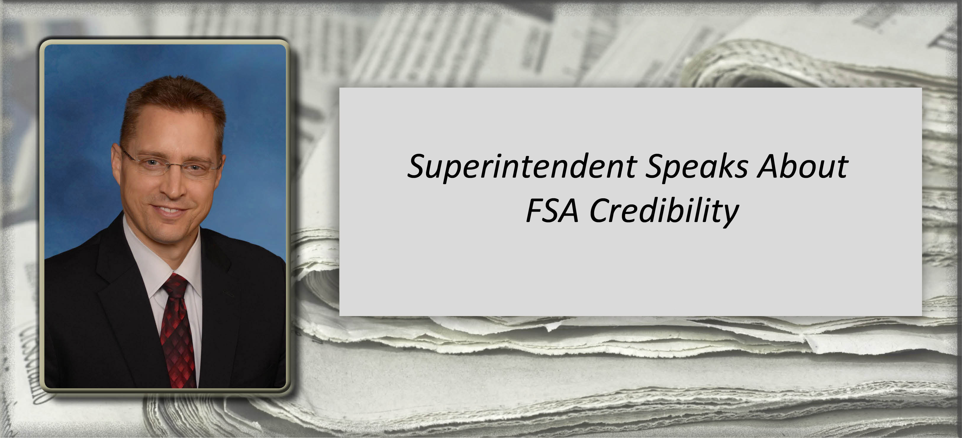 Image for Superintendent Speaks About FSA Credibility